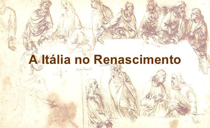 Frase a Itália no Renascimento. A Itália e o Renascimento.